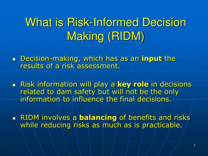 What is risk informed decision making ridm