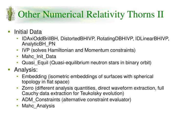 Other Numerical Relativity Thorns II