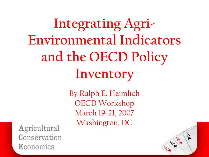 Integrating agri environmental indicators and the oecd policy inventory