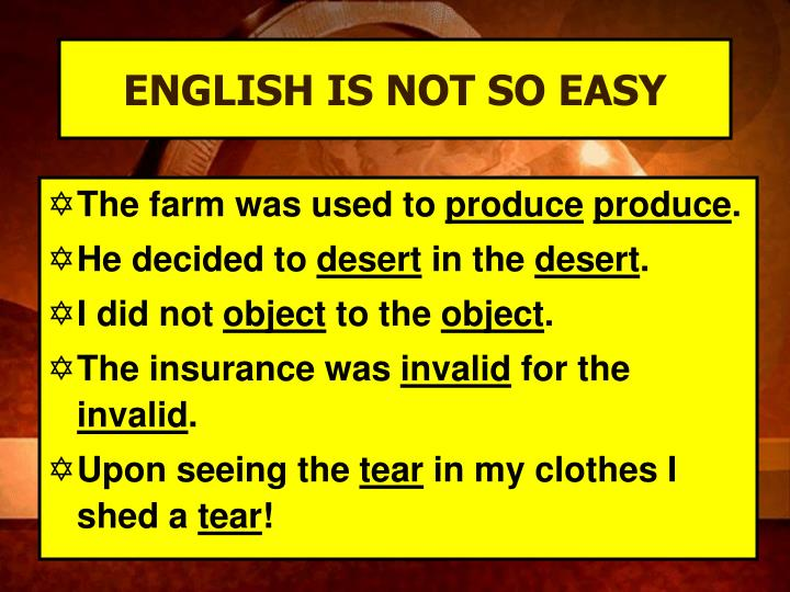 ENGLISH IS NOT SO EASY