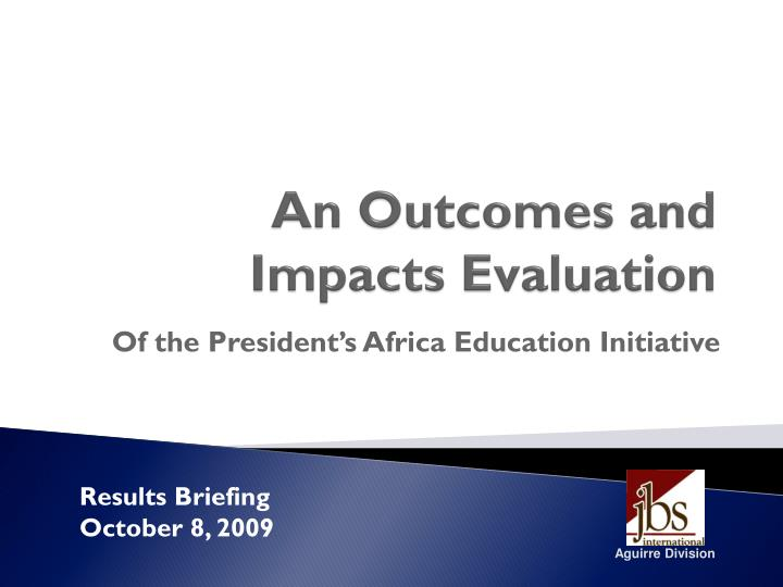 An outcomes and impacts evaluation