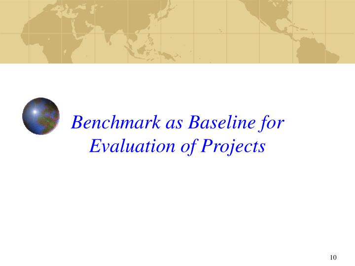 Benchmark as Baseline for Evaluation of Projects