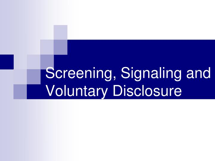 screening signaling and voluntary disclosure