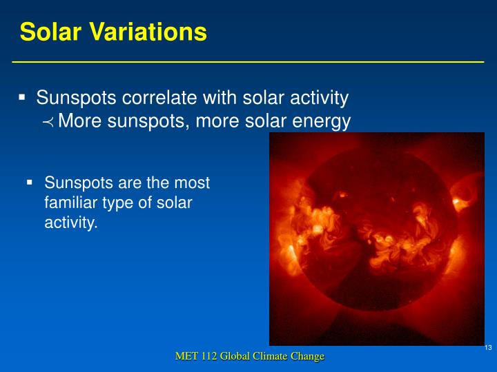 Sunspots are the most familiar type of solar activity.
