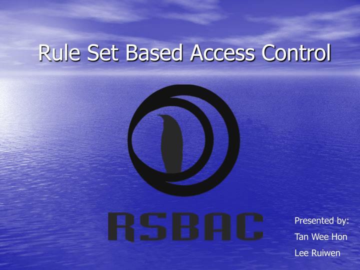 Rule set based access control