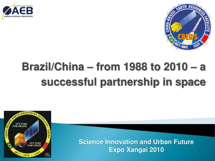Brazil china from 1988 to 2010 a successful partnership in space