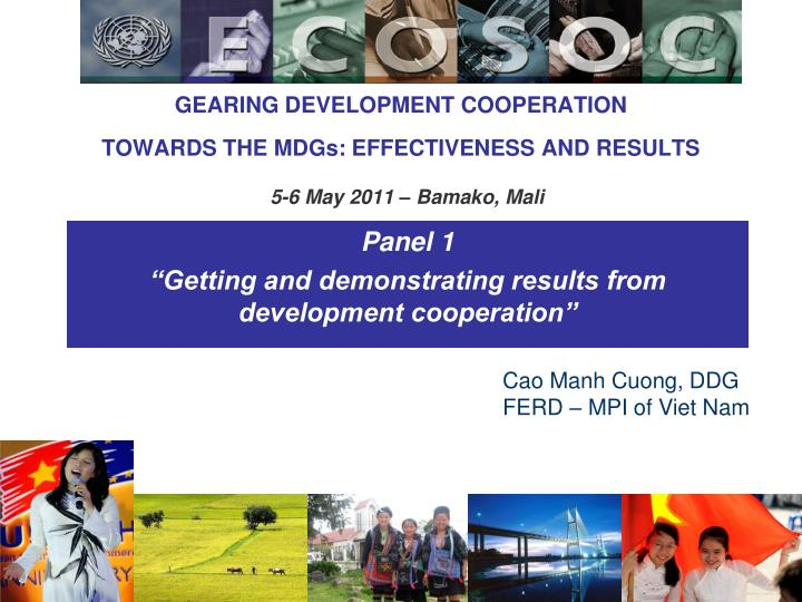 gearing development cooperation towards the mdgs effectiveness and results 5 6 may 2011 bamako mali