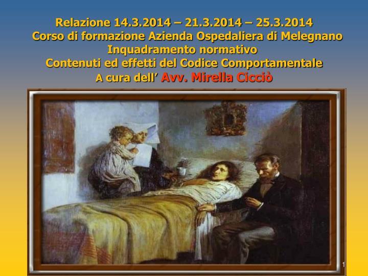 Relazione 14.3.2014 – 21.3.2014 – 25.3.2014