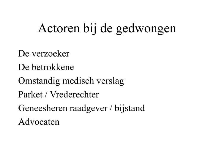 Actoren bij de gedwongen