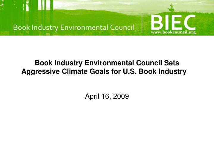 book industry environmental council sets aggressive climate goals for u s book industry n.