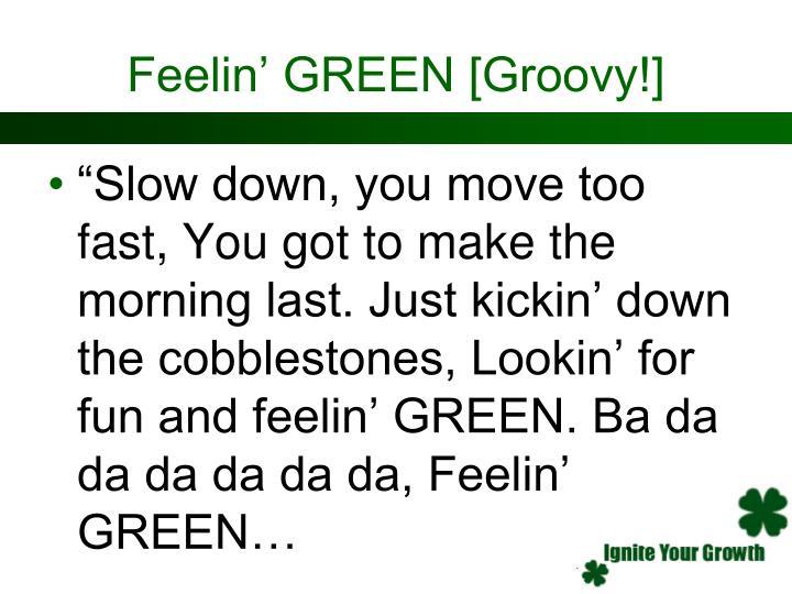 Feelin' GREEN [Groovy!]
