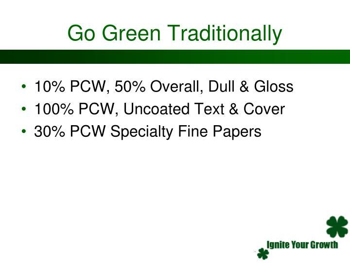 Go Green Traditionally