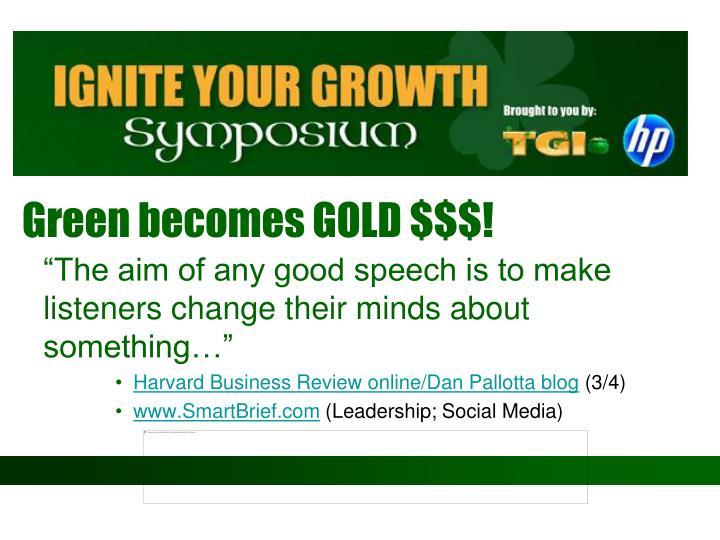 Green becomes GOLD $$$!