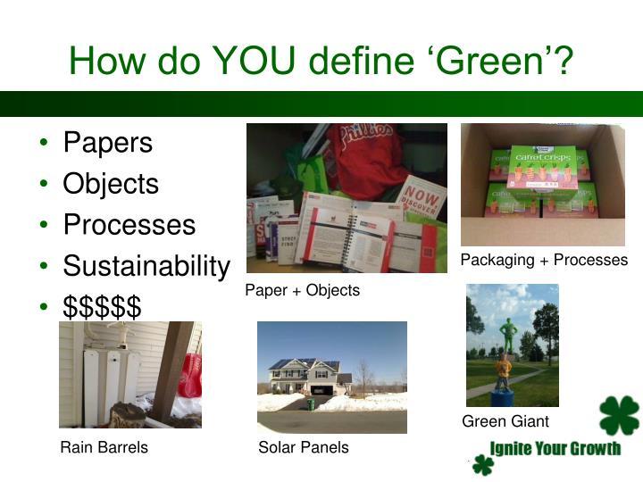 How do you define green