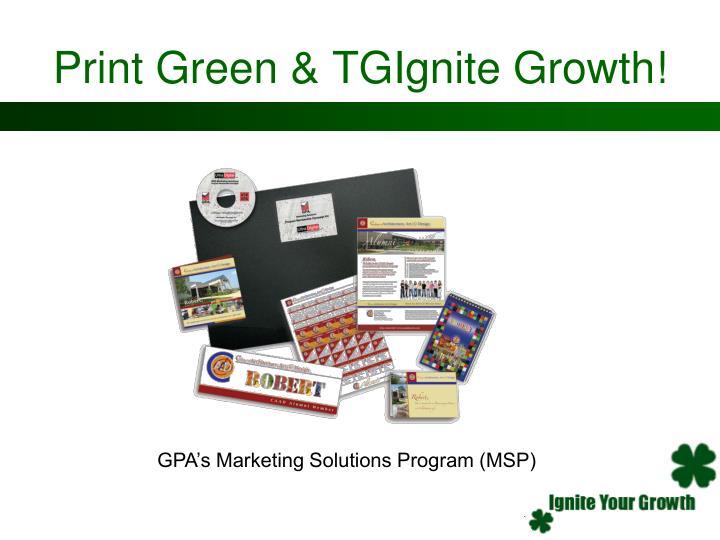 Print Green & TGIgnite Growth!
