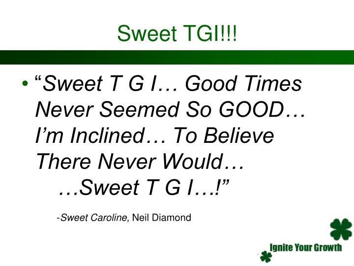 Sweet TGI!!!