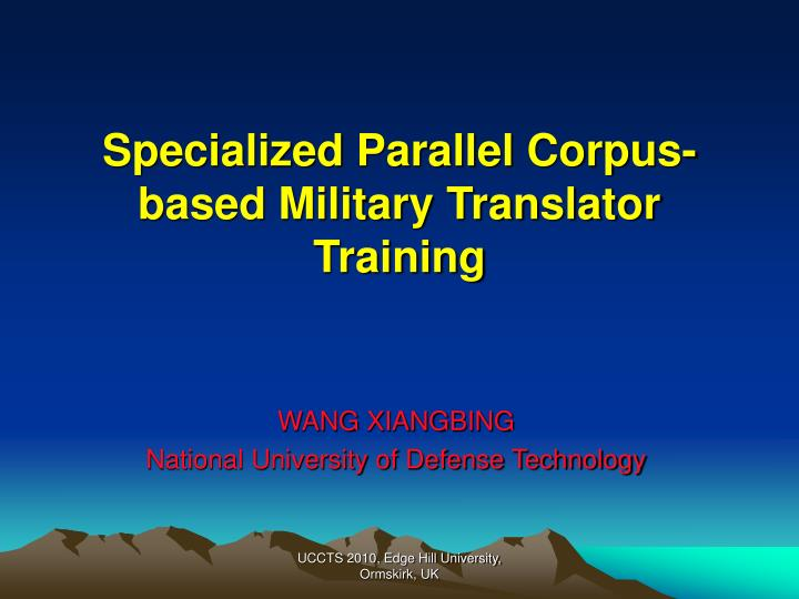Specialized parallel corpus based military translator training