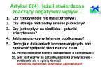 artyku 6 4 je eli stwierdzono znacz cy negatywny wp yw