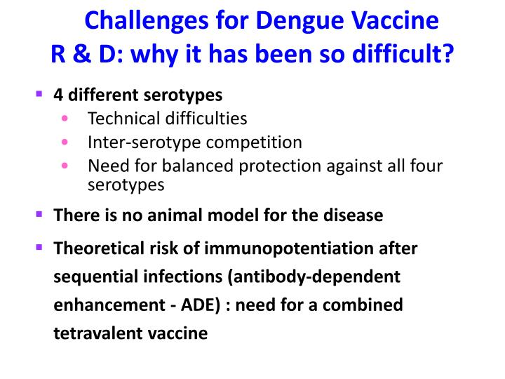 Challenges for Dengue Vaccine