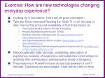 exercise how are new technologies changing everyday experience