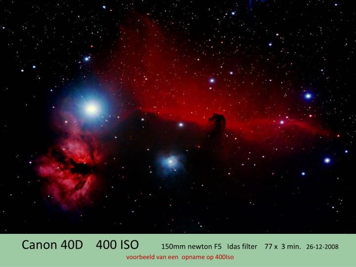 Canon 40D    400 ISO