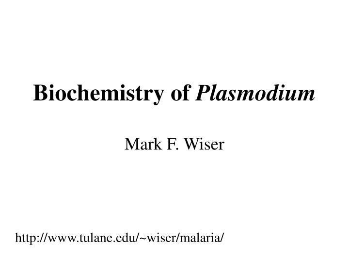 biochemistry of plasmodium n.