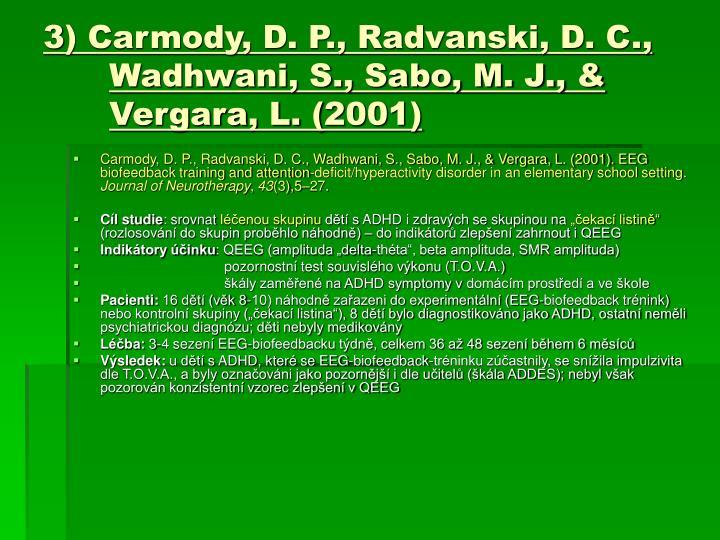 3) Carmody, D. P., Radvanski, D. C., Wadhwani, S., Sabo, M. J., & Vergara, L. (2001)