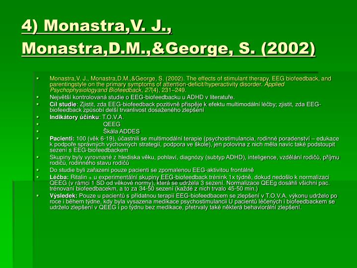 4) Monastra,V. J., Monastra,D.M.,&George, S. (2002)