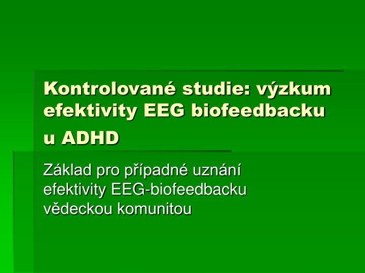 Kontrolované studie: výzkum efektivity EEG biofeedbacku