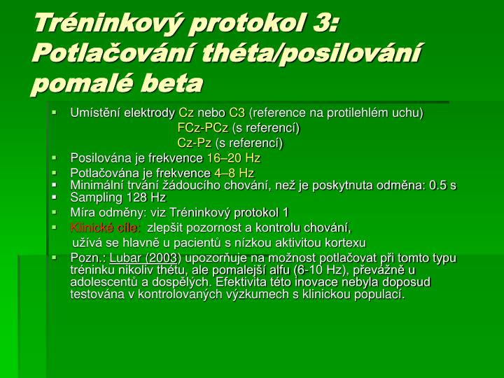 Tréninkový protokol 3: Potlačování théta/posilování pomalé beta