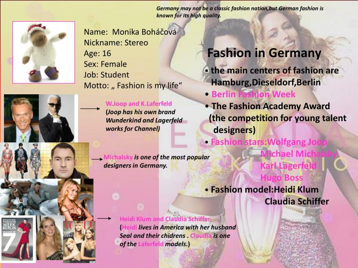 Germany may not be a classic fashion nation,but German fashion is