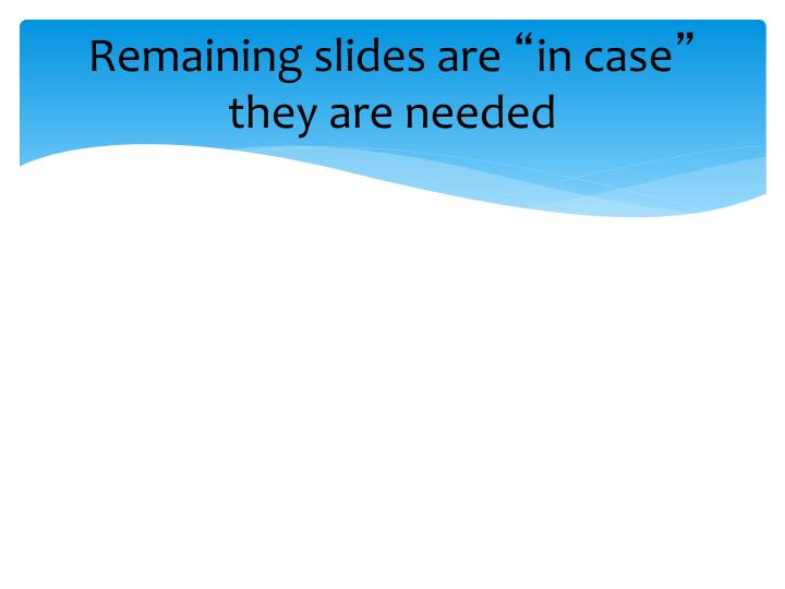 Remaining slides are