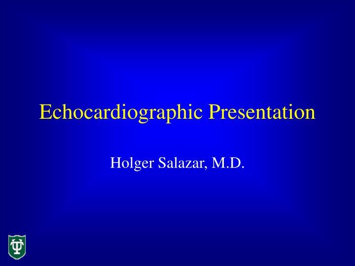 Echocardiographic Presentation
