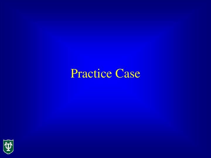 Practice Case