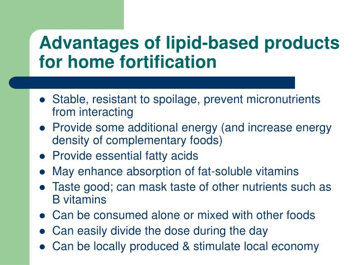 Advantages of lipid based products for home fortification