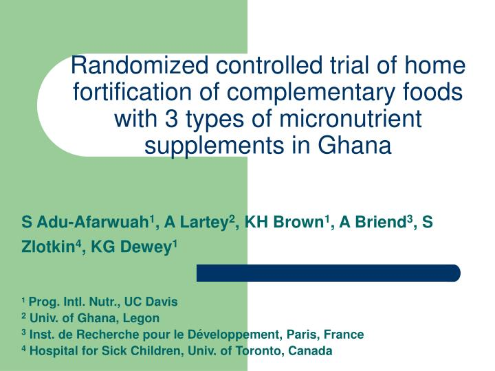 Randomized controlled trial of home fortification of complementary foods with 3 types of micronutrient supplements in Ghana