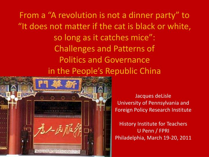 "From a ""A revolution is not a dinner party"" to ""It does not matter if the cat is black or whit..."