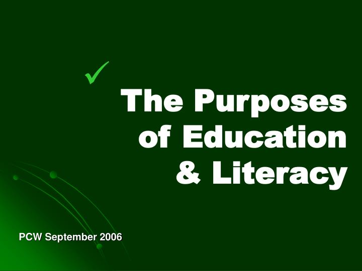 The purposes of education literacy