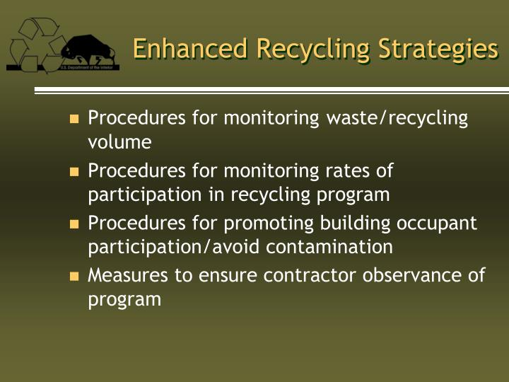 Enhanced Recycling Strategies