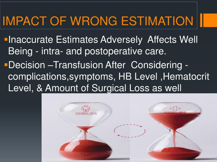 IMPACT OF WRONG ESTIMATION