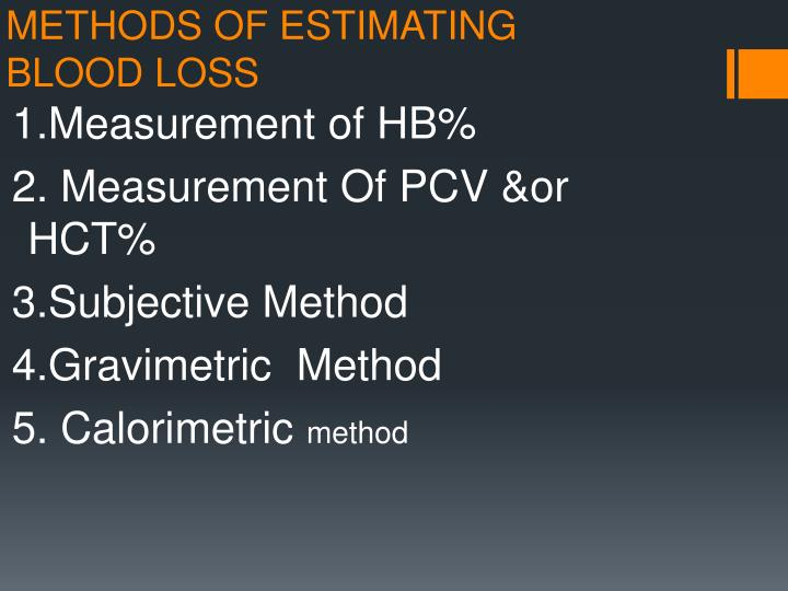 METHODS OF ESTIMATING BLOOD LOSS