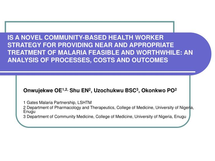 IS A NOVEL COMMUNITY-BASED HEALTH WORKER STRATEGY FOR PROVIDING NEAR AND APPROPRIATE TREATMENT OF MA...