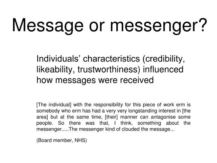 Message or messenger?