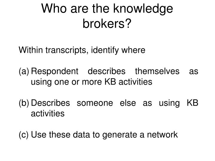 Who are the knowledge brokers?