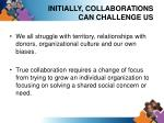 initially collaborations can challenge us