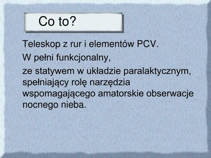 Co to?