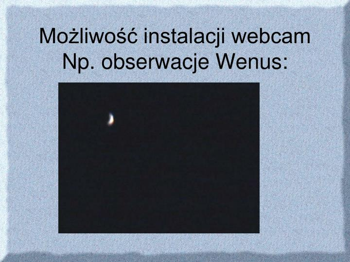 Możliwość instalacji webcam