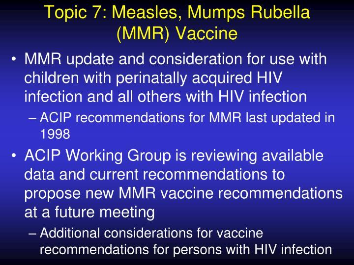 Topic 7: Measles, Mumps Rubella (MMR) Vaccine