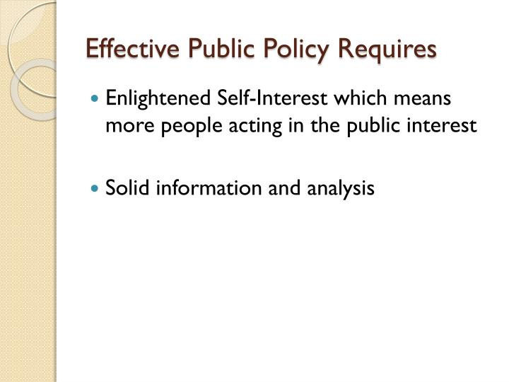 Effective Public Policy Requires