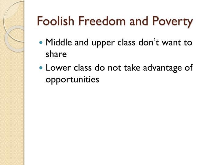 Foolish Freedom and Poverty